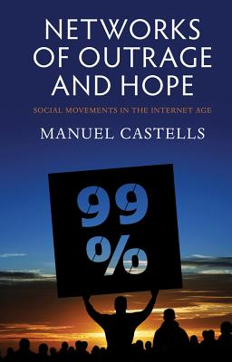 Networks-of-Outrage-and-Hope-Castells-Manuel-9780745662855